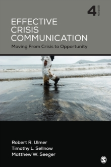 Effective Crisis Communication : Moving From Crisis to Opportunity, Paperback Book