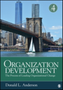 Organization Development : The Process of Leading Organizational Change, Paperback Book