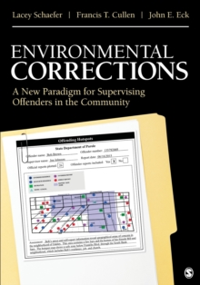 Environmental Corrections : A New Paradigm for Supervising Offenders in the Community, Paperback Book