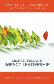 Indelible Leadership : Always Leave Them Learning, Paperback / softback Book
