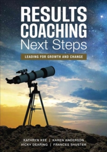 RESULTS Coaching Next Steps : Leading for Growth and Change, Paperback / softback Book