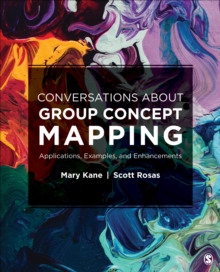 Conversations About Group Concept Mapping : Applications, Examples, and Enhancements, Paperback Book