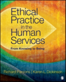 Ethical Practice in the Human Services : From Knowing to Being, Paperback Book