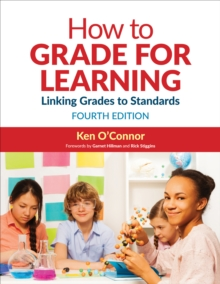 How to Grade for Learning : Linking Grades to Standards, Paperback / softback Book