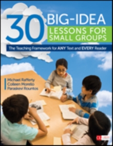 30 Big-Idea Lessons for Small Groups : The Teaching Framework for ANY Text and EVERY Reader, Paperback / softback Book