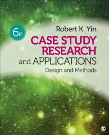Case Study Research and Applications : Design and Methods, Paperback Book