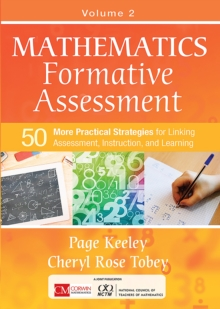Mathematics Formative Assessment, Volume 2 : 50 More Practical Strategies for Linking Assessment, Instruction, and Learning, EPUB eBook