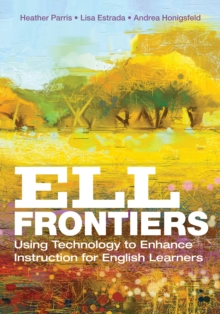 ELL Frontiers : Using Technology to Enhance Instruction for English Learners, EPUB eBook