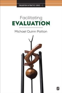 Facilitating Evaluation : Principles in Practice, Paperback / softback Book