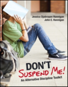 Don't Suspend Me! : An Alternative Discipline Toolkit, Paperback / softback Book
