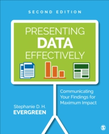 Presenting Data Effectively : Communicating Your Findings for Maximum Impact, Paperback / softback Book