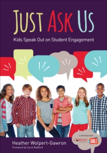 Just Ask Us : Kids Speak Out on Student Engagement, Paperback / softback Book
