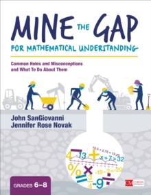 Mine the Gap for Mathematical Understanding, Grades 6-8 : Common Holes and Misconceptions and What To Do About Them, Paperback / softback Book