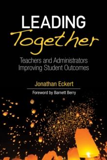Leading Together : Teachers and Administrators Improving Student Outcomes, Paperback Book