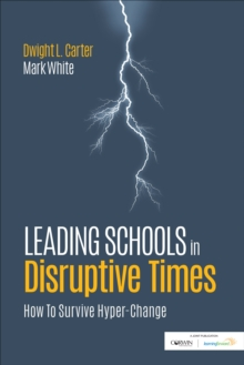 Leading Schools in Disruptive Times : How To Survive Hyper-Change, Paperback / softback Book