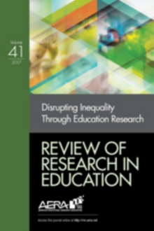 Review of Research in Education : Disrupting Inequality Through Education Research, Paperback / softback Book