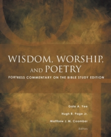 Wisdom, Worship, and Poetry : Fortress Commentary on the Bible Study Edition, Paperback Book