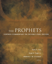 The Prophets : Fortress Commentary on the Bible Study Edition, Paperback / softback Book