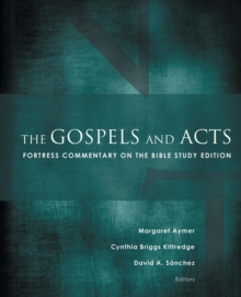 The Gospels and Acts : Fortress Commentary on the Bible Study Edition, Paperback Book