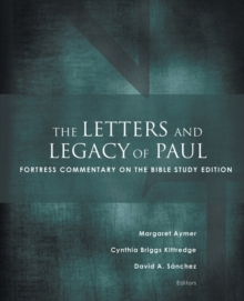 The Letters and Legacy of Paul : Fortress Commentary on the Bible Study Edition, Paperback / softback Book