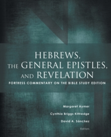 Hebrews, the General Epistles, and Revelations : Fortress Commentary on the Bible Study Edition, Paperback / softback Book