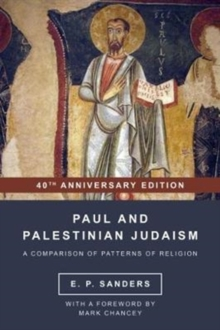 Paul and Palestinian Judaism : 40th Anniversary Edition, Paperback Book