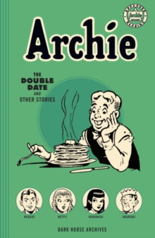 Archie Archives: The Double Date And Other Stories, Paperback Book