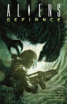 Aliens: Defiance Volume 1, Paperback / softback Book