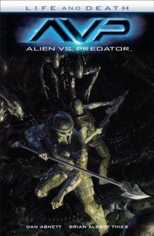 Alien Vs. Predator: Life And Death, Paperback / softback Book
