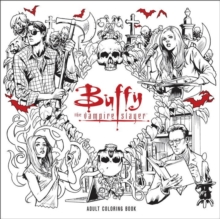 Buffy The Vampire Slayer Adult Coloring Book, Paperback Book