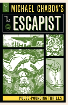 Michael Chabon's The Escapist : Pulse-Pounding Thrills, Paperback / softback Book