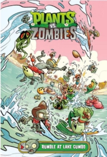 Plants Vs. Zombies Volume 10 : Rumble at Lake Gumbo, Hardback Book