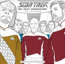 Star Trek: The Next Generation Adult Coloring Book : Continuing Missions, Paperback Book