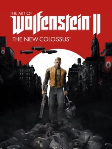The Art Of Wolfenstein Ii : The New Colossus, Hardback Book
