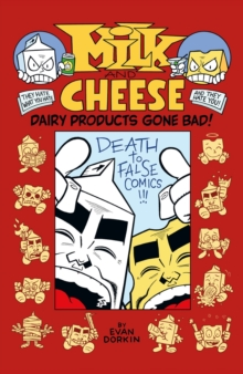 Milk And Cheese: Dairy Products Gone Bad, Paperback / softback Book
