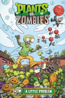 Plants Vs. Zombies #14: A Little Problem, Hardback Book