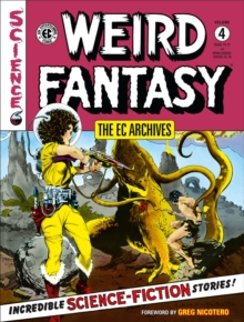Ec Archives, The: Weird Fantasy Volume 4, Hardback Book