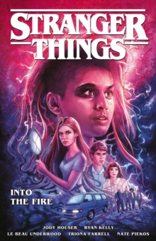 Stranger Things: Into The Fire (graphic Novel), Paperback / softback Book