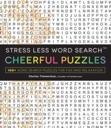 Stress Less Word Search - Cheerful Puzzles : 100 Word Search Puzzles for Fun and Relaxation, Paperback / softback Book