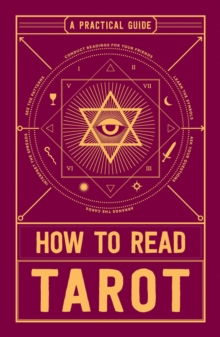 How to Read Tarot : A Practical Guide, Paperback / softback Book