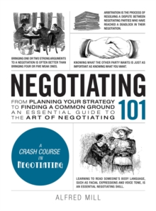 Negotiating 101 : From Planning Your Strategy to Finding a Common Ground, an Essential Guide to the Art of Negotiating, Hardback Book
