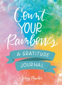 Count Your Rainbows : A Gratitude Journal, Hardback Book