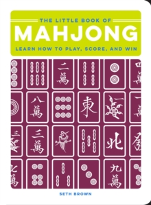 The Little Book of Mahjong : Learn How to Play, Score, and Win, Hardback Book