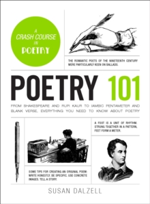 Poetry 101 : From Shakespeare and Rupi Kaur to Iambic Pentameter and Blank Verse, Everything You Need to Know about Poetry, Hardback Book