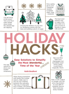 Holiday Hacks : Easy Solutions to Simplify the Most Wonderful Time of the Year, Paperback / softback Book