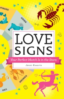 Love Signs : Your Perfect Match Is in the Stars, Hardback Book