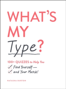 What's My Type? : 100+ Quizzes to Help You Find Yourself-and Your Match!, EPUB eBook