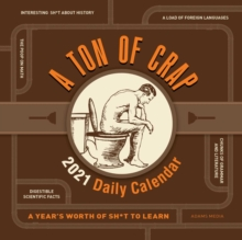 A Ton of Crap 2021 Daily Calendar : A Year's Worth of Sh*t to Learn, Calendar Book