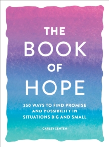 The Book of Hope : 250 Ways to Find Promise and Possibility in Situations Big and Small, EPUB eBook