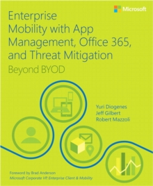 Enterprise Mobility with App Management, Office 365, and Threat Mitigation : Beyond BYOD, Paperback / softback Book